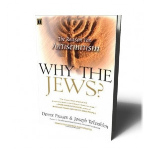 WHY THE JEWS? | PRAGER D./TELUSHKIN J.