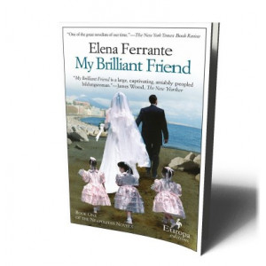 MY BRILLIANT FRIEND ( NEOPOLITAN 1) | FERRANTE, ELENA