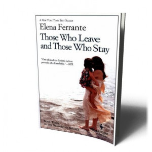 THOSE WHO LEAVE & THOSE WHO STAY (NEOPOLITAN 3) | FERRANTE, ELENA