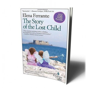 STORY OF THE LOST CHILD (NEOPOLITAN 4) | FERRANTE, ELENA