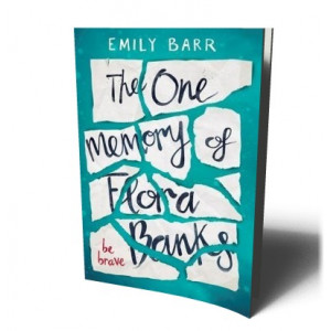 ONE MEMORY OF FLORA BANKS | BARR, EMILY