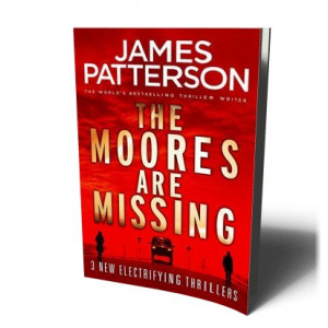 MOORES ARE MISSING | PATTERSON, JAMES