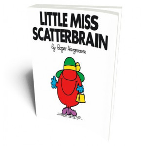 LITTLE MISS SCATTERBRAIN |