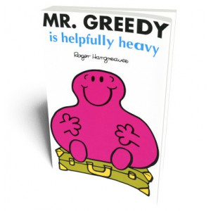 MR GREEDY IS HELPFULLY |