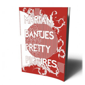 MARIAN BANTJES PRETTY PICTURES |