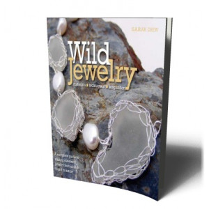 WILD JEWELRY: MATERIALS TECHNIQUES INSPIRATION |