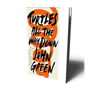 TURTLES ALL THE WAY DOWN | GREEN, JOHN