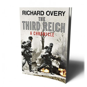 THIRD REICH A CHRONICLE | OVERY, RICHARD