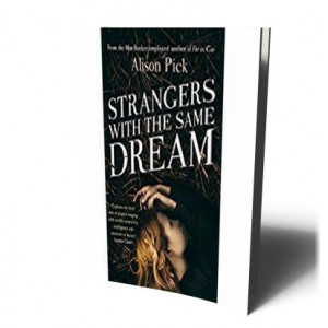 STRANGERS WITH THE SAME DREAM   PICK, ALISON