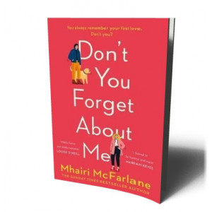 DON'T YOU FORGET ABOUT ME | MCFARLANE, MHAIRI