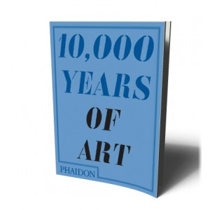 10000 YEARS OF ART | PHAIDON