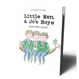 LITTLE MEN & JO'S BOYS | Alcott, L.M.