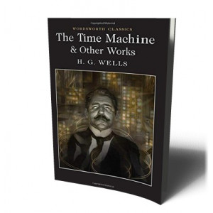 TIME MACHINE  & OTHER WORKS | WELLS, H.G.