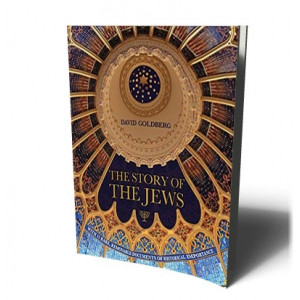STORY OF THE JEWS | GOLDBERG,D