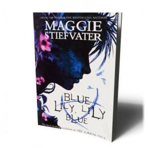 BLUE LILY , LILY BLUE | STIEFVATER, MAGGIE