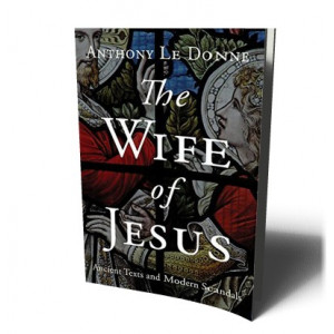 WIFE OF JESUS | LE DONNE, ANTHONY