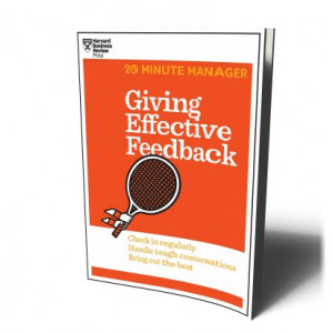 GIVING EFFECTIVE FEEDBACK (HBR 20 MINUTE MANAGER) | 20 MINUTE MANAGER SERIES