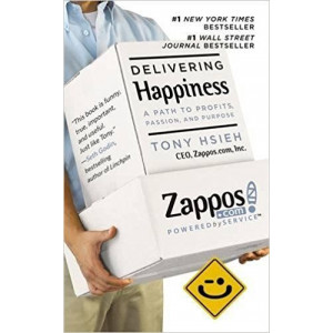 DELIVERING HAPPINESS | HSIEH, TONY
