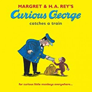 CURIOUS GEORGE CATCHES A TRAIN | REY, MARGARET