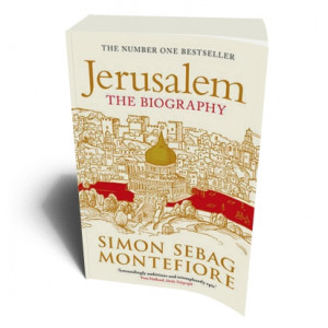 JERUSALEM A BIOGRAPHY | MONTEFIORE, SIMON SEBAG