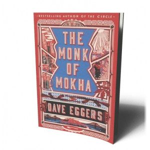 MONK OF MOKHA | EGGERS, DAVE