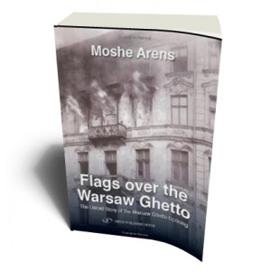 FLAGS OVER THE WARSAW GHETTO | ARENS, MOSHE