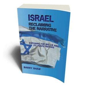 ISRAEL RECLAIMING THE NARRATIVE | SHAW, BARRY