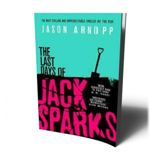 LAST DAYS OF JACK SPARKS | ARNOPP, JASON