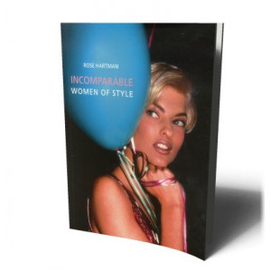 INCOMPARABLE WOMEN OF STYLE | HARTMAN, ROSE