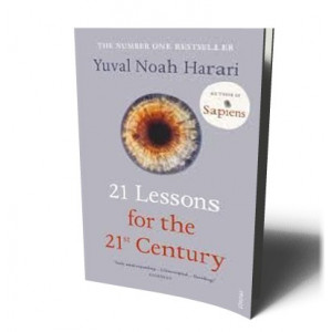 21 LESSONS FOR THE 21ST CENTURY | HARARI, YUVAL NOAH