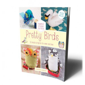 PRETTY BIRDS: 18 SIMPLE PROJECTS TO SEW & LOVE |