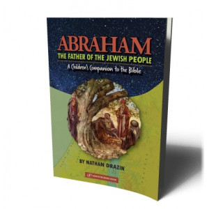 ABRAHAM FATHER OF THE JEWISH PEOPLE | DRAZIN, NATHAN