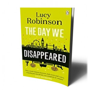 DAY WE DISAPPEARED | ROBINSON, LUCY