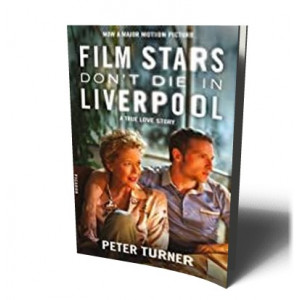 FILM STARS DON'T DIE IN LIVERPOOL A TRUE STORY | TURNER, PETER
