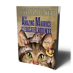 AMAZING MAURICE & HIS EDUCATED RODENTS | PRATCHETT, TERRY