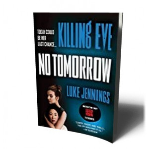 NO TOMORROW - KILLING EVE #2 | JENNINGS, LUKE