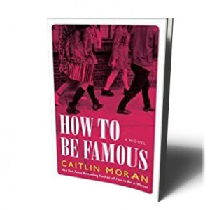 HOW TO BE FAMOUS | MORAN, CAITLIN