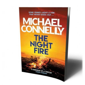 NIGHT FIRE | CONNELLY, MICHAEL