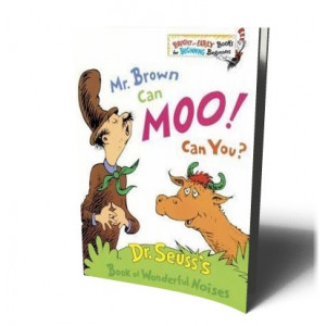 MR. BROWN CAN MOO ! CAN YOU ? | DR. SEUSS