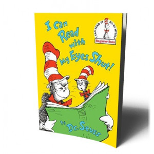 I CAN READ WITH MY EYES SHUT ! | DR.SEUSS