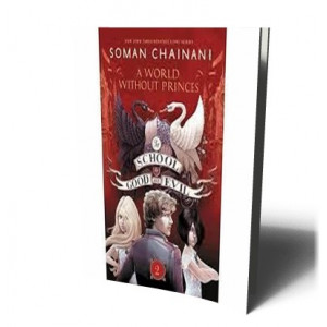 SCHOOL FOR GOOD AND EVIL #2: A WORLD WITHOUT PRINCES | CHAINANI, SOMAN