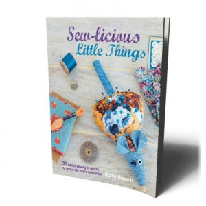 SEW-LICIOUS LITTLE THINGS: 35 ZAKKA SEWING PROJECTS   HAXELL, K
