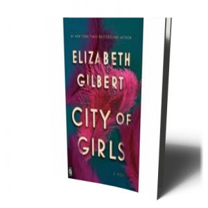CITY OF GIRLS | GILBERT, ELIZABETH