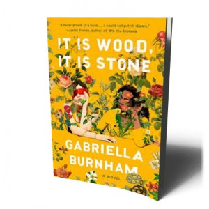 IT IS WOOD, IT IS STONE( | BURNHAM, GABRIELLA