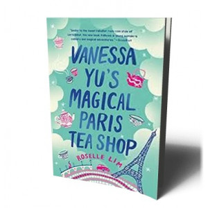 VANESSA YU'S MAGICAL PARIS TEA SHOP | LIM, ROSELLE