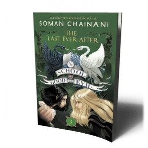 SCHOOL FOR GOOD AND EVIL #3: THE LAST EVER AFTER | CHAINANI, SOMAN
