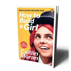 HOW TO BUILD A GIRL | MORAN, CAITLIN