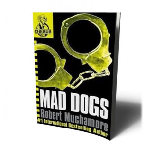 CHERUB / MAD DOGS | MUCHAMORE , ROBERT