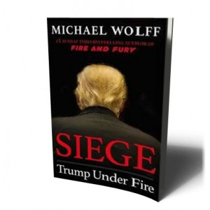 SIEGE: TRUMP UNDER FIRE | WOLFF, MICHAEL