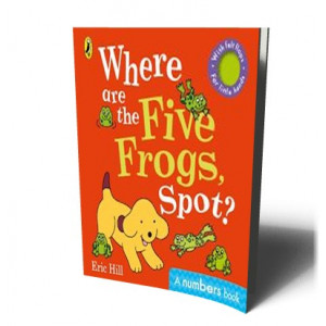 WHERE ARE THE FIVE FROGS, SPOT? | HILL, ERIC